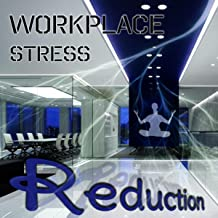 Workplace Stress Reduction – Mental Stimulation at Workplace, Reduce Stress with New Age Music, Relaxation & Meditation, Background Music for Office, Waiting Room, Hotel Lobby, Foyer, Work Office, Calm Down and Chill Out