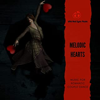 Melodic Hearts - Music For Romantic Couple Dance