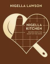 Nigella Kitchen. Recipes From The Heart Of The Home: Recipes from the Heart of the Home (Nigella Collection)