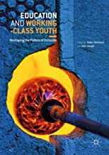 Education and Working-Class Youth: Reshaping the Politics of Inclusion
