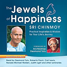The Jewels of Happiness: Practical Inspiration and Wisdom for Your Life's Journey