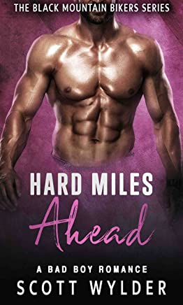 Hard Miles Ahead: A Bad Boy Romance (The Black Mountain Bikers Series Book 4) (English Edition)