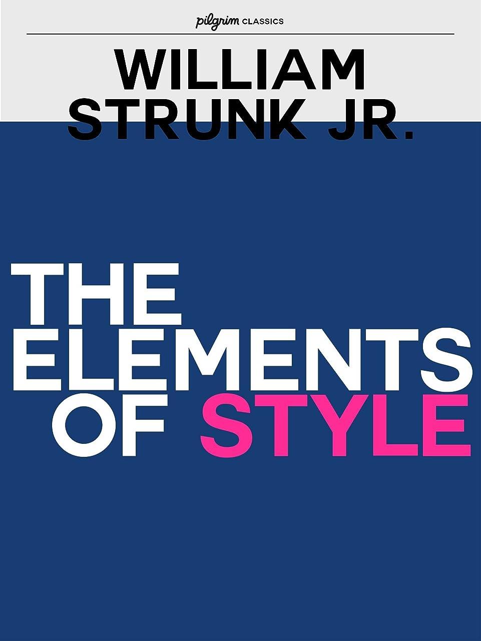 訪問ナラーバー胃The Elements of Style (Pilgrim Classics) (English Edition)