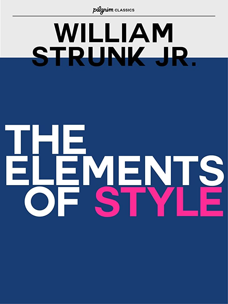 ニッケルひらめき応答The Elements of Style (Pilgrim Classics) (English Edition)