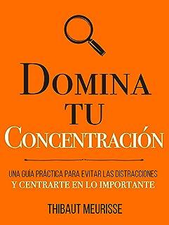 comprar comparacion Domina Tu Concentración: Una guía práctica para evitar las distracciones y centrarte en lo importante (Colección Domina Tu...
