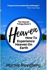 Heaven: How to Experience Heaven On Earth (The Heaven Series Book 3) Kindle Edition