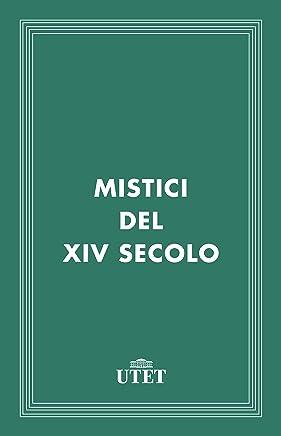 Mistici del XIV secolo (Classici della religione)