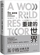 A World Restored:Metternich,Castlereagh and the problems of peace 1812-1822 (Chinese Edition)