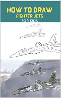 How To Draw Fighter Jets: Step By Step Drawing Book To Draw F16 Fighting Falcon,lockheed Sr-71 Blackbird,sukhoi Su-35 And ...