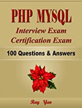 PHP MYSQL Interview Exam, Certification Exam, 100 Questions & Answers (English Edition)