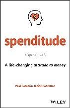Spenditude: A Life-changing Attitude to Money