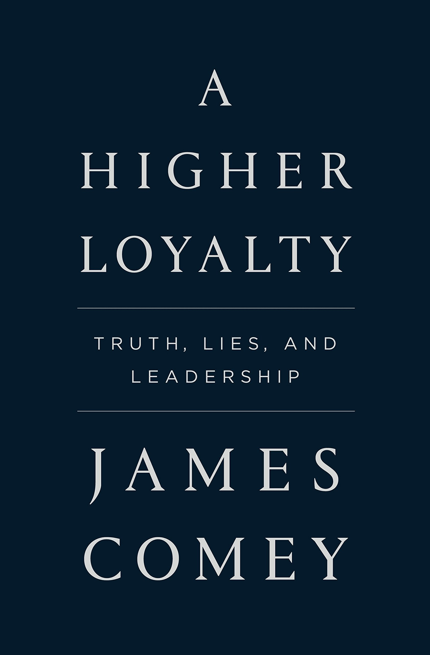 Amazon a higher loyalty truth lies and leadership ebook amazon a higher loyalty truth lies and leadership ebook james comey kindle store fandeluxe Images