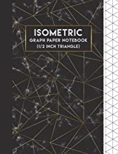 """Isometric Graph Paper Notebook: 1/2 Inch Equaliteral Triangle (0.50"""" Triangular Paper Notebook) - 108 Pages Large Print 8...."""