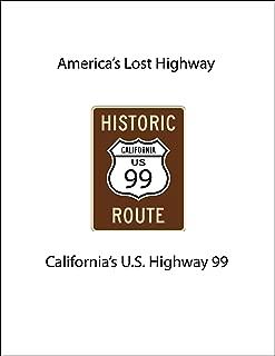 America's Lost Highway-California's U.S. Highway 99