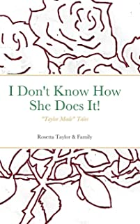I Don't Know How She Does It!: Taylor Made Tales