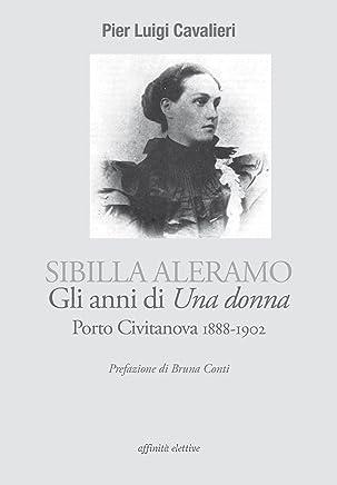 Sibilla Aleramo, gli anni di Una donna. Porto Civitanova 1888-1902