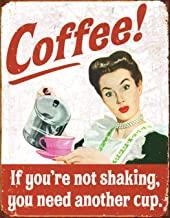 Desperate Enterprises Ephemera - Coffee! If You're Not Shaking You Need Another Cup Tin Sign, 12.5
