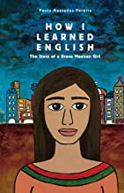How I Learned English: The Story of a Brave Mexican Girl