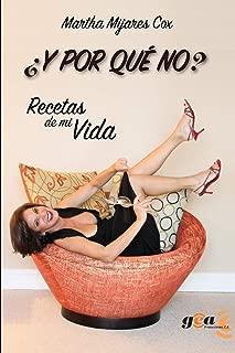 ¿Y Por Qué No?: Recetas de mi Vida (Spanish Edition)