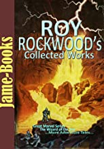 Roy Rockwood's Collected Works: Great Marvel series, Lost on the Moon, Through Space to Mars, The Wizard of the Sea, and M...
