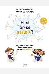 Et si on se parlait ? (3-6 ans) : Le petit livre pour aider les enfants à parler de tout, sans tabou (HarperCollins) Format Kindle