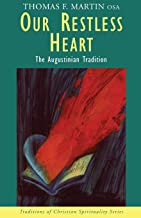 Our Restless Heart: The Augustinian Tradition (Traditions of Christian Spirituality)