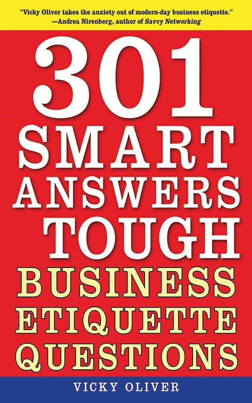 埋めるファイバベスト301 Smart Answers to Tough Business Etiquette Questions (English Edition)