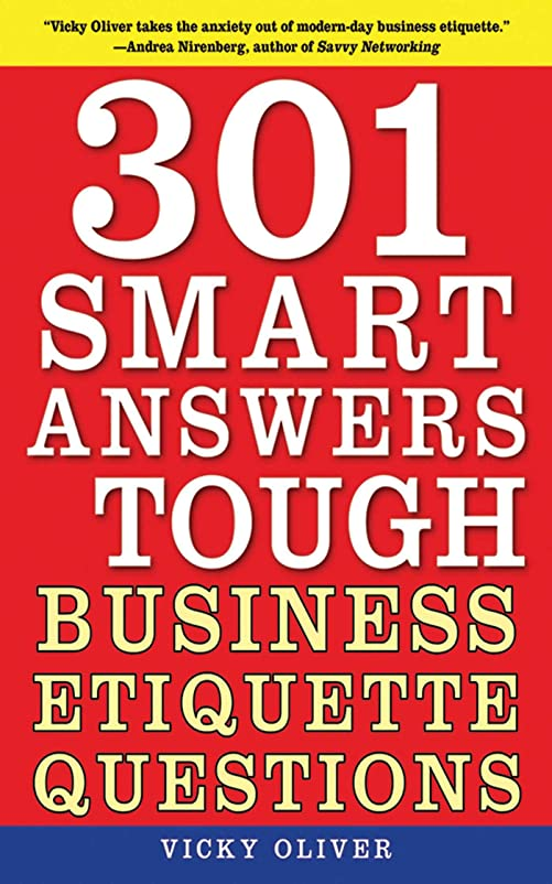 迷路出血情報301 Smart Answers to Tough Business Etiquette Questions (English Edition)