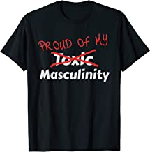 Mens Proud of My Masculinity T-Shirt for Men