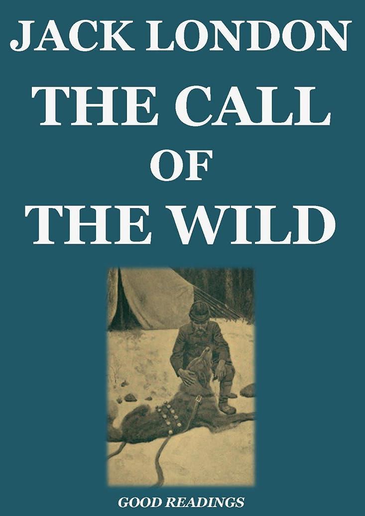 ユーモア戸口麻痺させるThe Call of the Wild (Illustrated and Annotated) (English Edition)