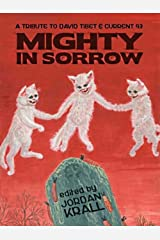 Mighty in Sorrow: A Tribute to David Tibet & Current 93 Kindle Edition