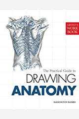 The Practical Guide to Drawing Anatomy (Artist's Workbooks) Kindle Edition