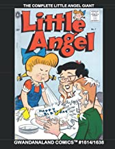 The Complete Little Angel Giant: Gwandanaland Comics #1614/1638 -- She's more of a Menace than the Menace named Dennis!