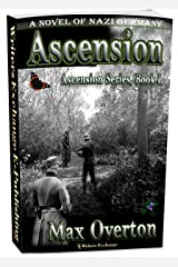 Ascension Series, Book 1: Ascension: A Novel of Nazi Germany (Ascension Series, A Novel of Nazi Germany) Kindle Edition