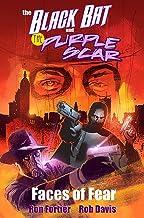 The Black Bat & the Purple Scar: Faces of Fear