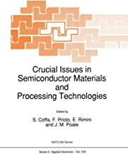 Crucial Issues in Semiconductor Materials and Processing Technologies: Proceedings of the NATO Advanced Study Institute on Semiconductor Materials and ... 1991 (Nato Science Series E: Book 222)