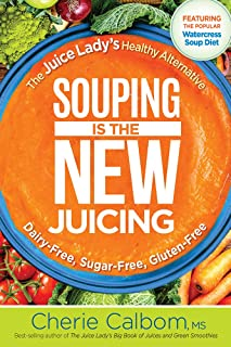 Souping Is The New Juicing: The Juice Lady's Healthy Alternative