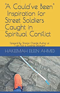 A Could've Been: Inspiration for Street Soldiers Caught in Spiritual Conflict