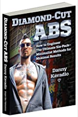 Diamond-Cut Abs: How to Engineer The Ultimate Six-Pack--Minimalist Methods for Maximal Results (English Edition) Format Kindle