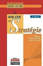 Les grands auteurs en stratégie (French Edition)