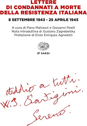 Lettere di condannati a morte della Resistenza italiana: 8 settembre 1943-25 aprile 1945 (Einaudi tascabili. Saggi)