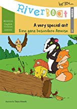 Riverboat: A Very Special Ant - Eine ganz besondere Ameise: Bilingual Children's Picture Book English German (Riverboat Se...