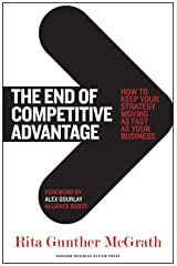 The End of Competitive Advantage: How to Keep Your Strategy Moving as Fast as Your Business Kindle Edition