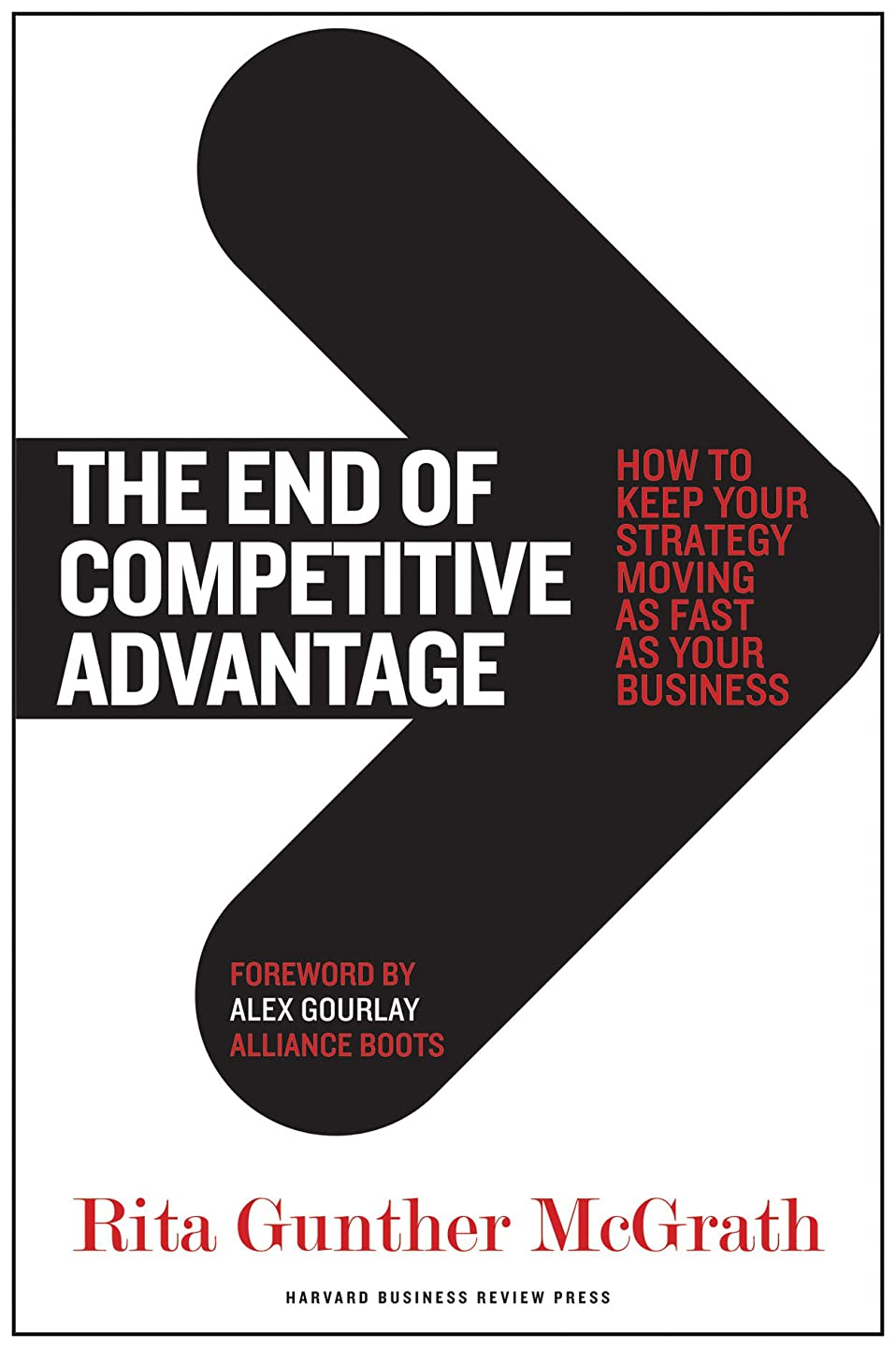 工夫する完璧な限りThe End of Competitive Advantage: How to Keep Your Strategy Moving as Fast as Your Business (English Edition)