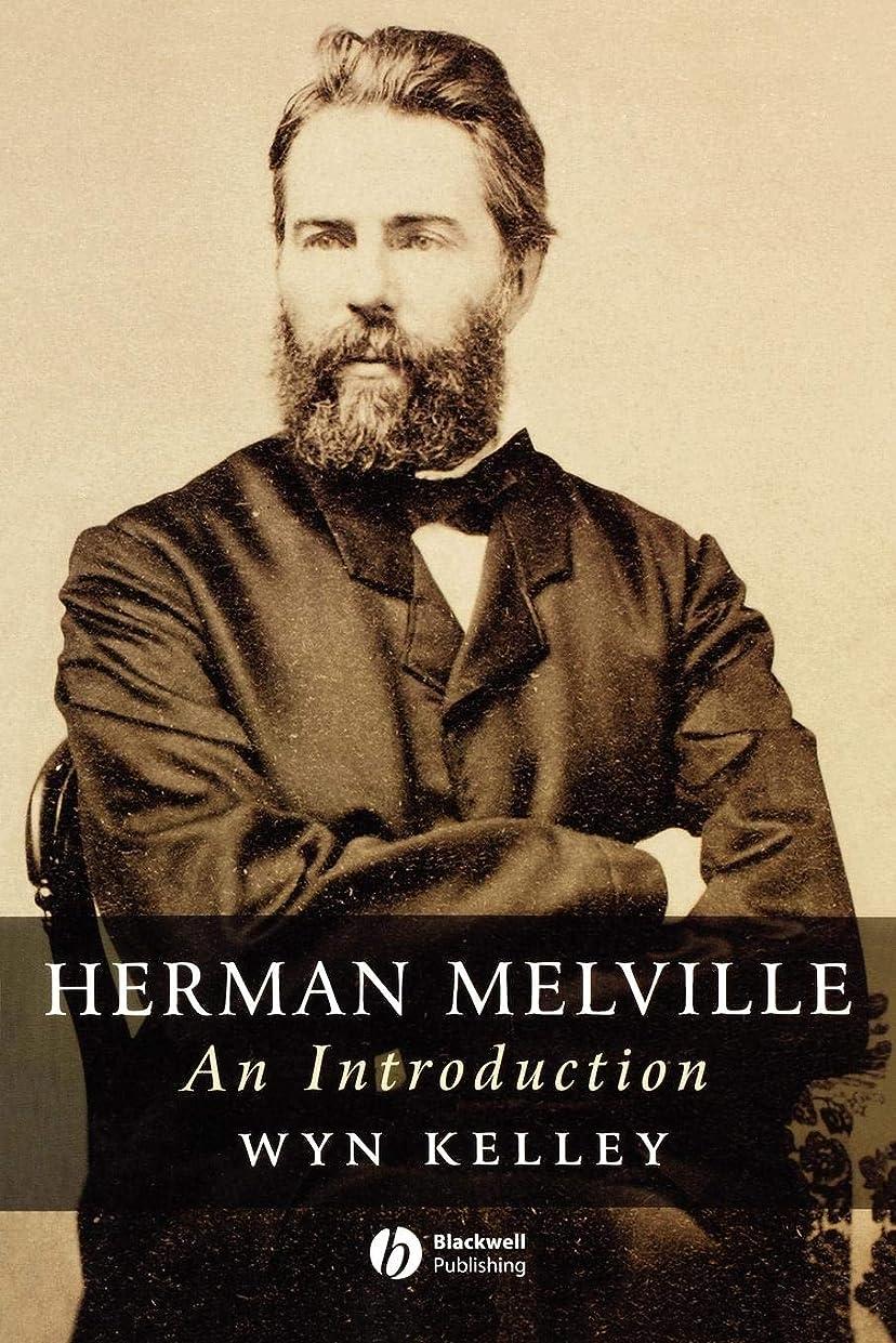 舞い上がる省略する安全でないHerman Melville: An Introduction (Wiley Blackwell Introductions to Literature)