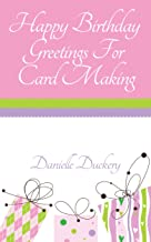 Happy Birthday Greetings For Card Making (English Edition)