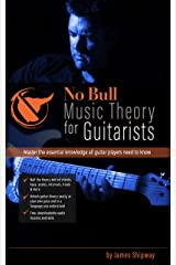 No Bull Music Theory for Guitarists: Master the Essential Knowledge all Guitarists Need to Know (with downloadable audio lessons) Kindle Edition