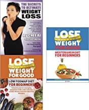Secrets to ultimate weight loss, lose weight for good low fodmap diet for beginners and mediterranean diet 3 books collect...