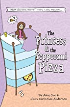 The Princess & the Pepperoni Pizza (What Happens Next?(TM) Fairy Tales) (Volume 1)