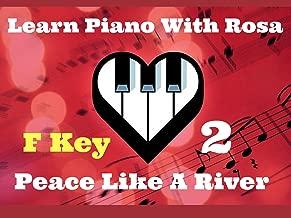 F Key - Piano Technique - Hypnotic Ballad 10th to I've Got Peace Like A River